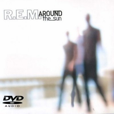 R.E.M. - Around The Sun (2005) DVD-Audio