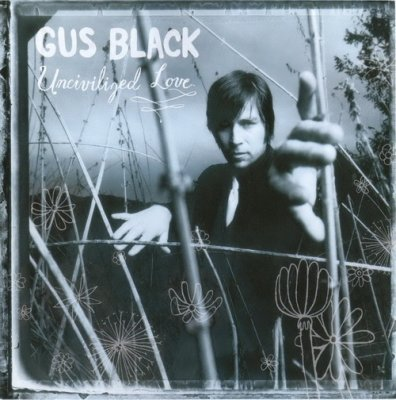 Gus Black - Uncivilized Love (2003) DVD-Audio