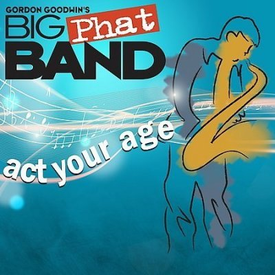 Big Phat Band - Act Your Age (2008) Audio-DVD