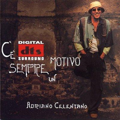 Adriano Celentano - C'e Sempre Un Motivo (2004) DTS 5.1