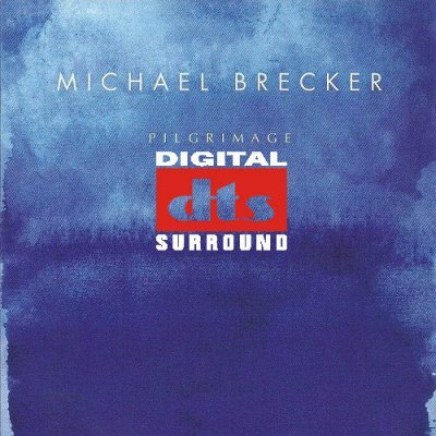 Michael Brecker - Pilgrimage (2007) DTS 5.1