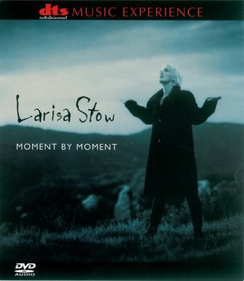 Larisa Stow - Moment by Moment (2001) DVD-Audio