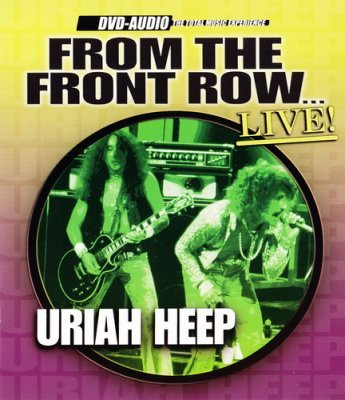 Uriah Heep - From The Front Row (Live) (2003) DVD-Audio