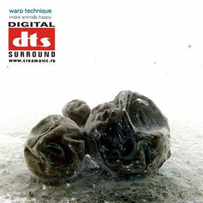 Warp Technique - Make Animals Happy (2008) DTS 5.1