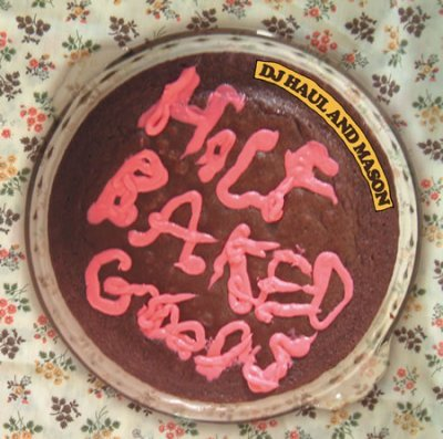 DJ Haul & Mason - Half Baked Goods (2005) DVD-Audio