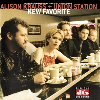 Alison Krauss and Union Station - New Favorite (2003) DTS 5.1