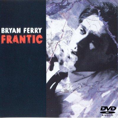 Bryan Ferry - Frantic (2002) DVD-Audio
