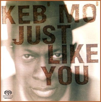 Keb' Mo' - Just Like You (2002) SACD-R