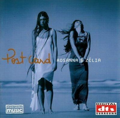 Rosanna & Zelia – Post Card (2000) DTS 5.1
