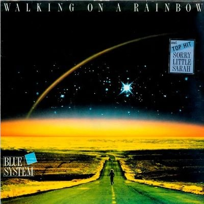 Blue System - Walking On A Rainbow (1987) FLAC