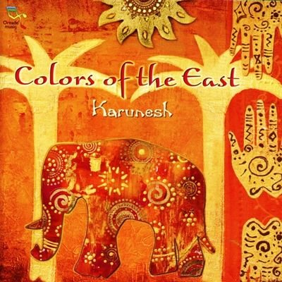 Karunesh - Colors Of the East (2012) FLAC