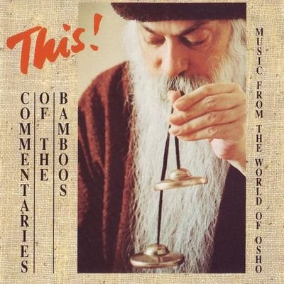 Music From The World of Osho - This! Commentaries Of The Bamboos (1991) FLAC