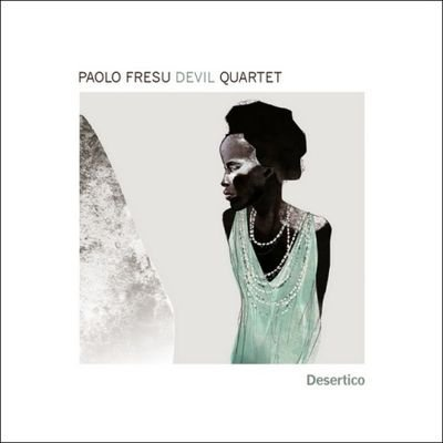 Paolo Fresu Devil Quartet - Desertico (2013) FLAC