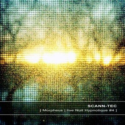 Scann Tec - Morpheus Live Nuit Hypnotique 4 (2013) FLAC