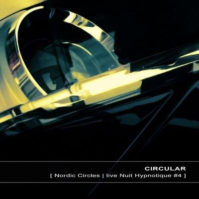 Circular - Nordic Circles Live Nuit Hypnotique 4 (2013) FLAC