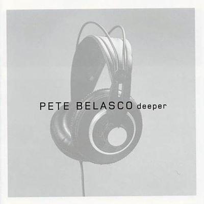 Pete Belasco - Deeper (2004) FLAC