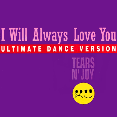 Tears n' Joy - I Will Always Love You (1993) FLAC