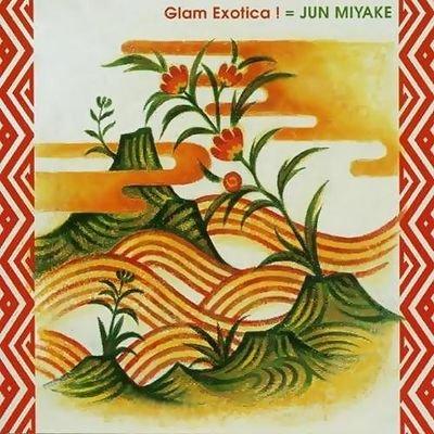 Jun Miyake - Glam Exotica! (2003) FLAC