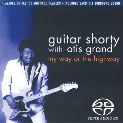 Guitar Shorty & The Otis Grand Band - My Way or the Highway (2004) SACD-R