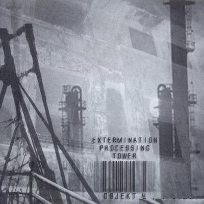 Objekt4 - Extermination Processing Tower (2006) FLAC