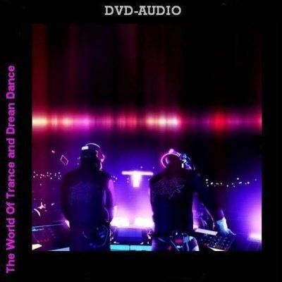 VA - The World Of Trance and Dream Dance (2010) DVD-Audio