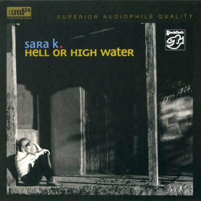 Sara K. - Hell or High Water (2006) DVD-Audio