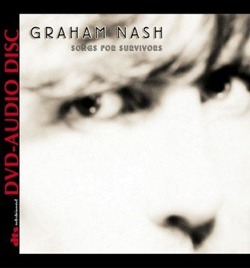 Graham Nash - Songs For Survivors (2002) DVD-Audio