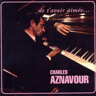 Charles Aznavour - De T'avoir Aimée… (2004) SACD-R