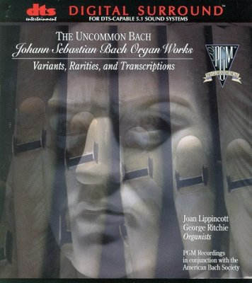 Johann Sebastian Bach Organ Works - The Uncommon Bach (2001) DTS 5.1