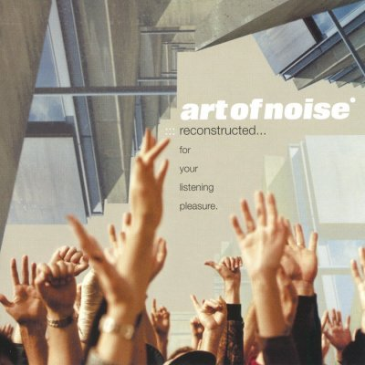 Art Of Noise - Reconstructed… For Your Listening Pleasure (2003) DTS 5.1