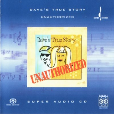 Dave's True Story - Unauthorized (2002) SACD-R