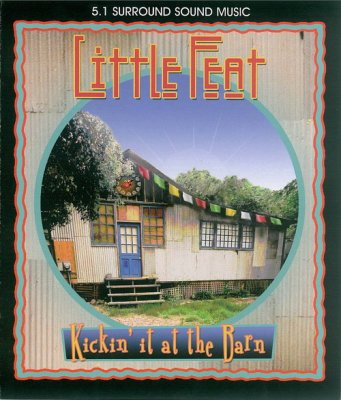 Little Feat - Kickin' It at the Barn (2004) DVD-Audio