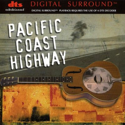 Pacific Coast Highway - Pacific Coast Highway (1999) DTS 5.1