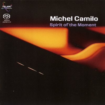 Michel Camilo - Spirit Of The Moment (2007) SACD-R