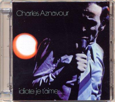 Charles Aznavour - Idiote Je T'Aime (2004) SACD-R