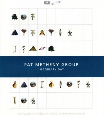 Pat Metheny Group - Imaginary Day (2001) DVD-Audio