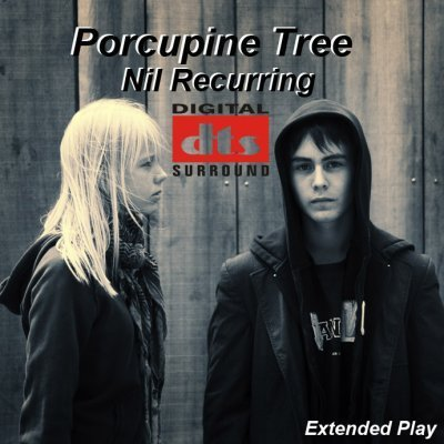 Porcupine Tree - Nil Recurring [EP] (2007) DTS 5.1