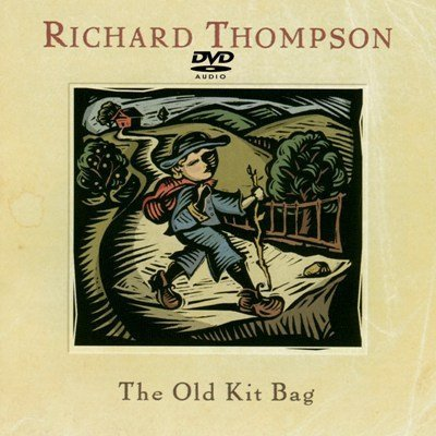 Richard Thompson - The Old Kit Bag (2005) DVD-Audio