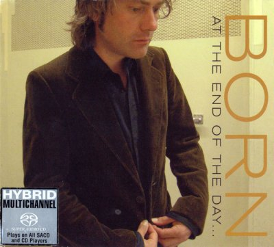 BORN - At The End Of The Day (2005) SACD-R