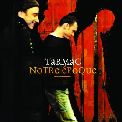 Tarmac - Notre époque (2004) SACD-R