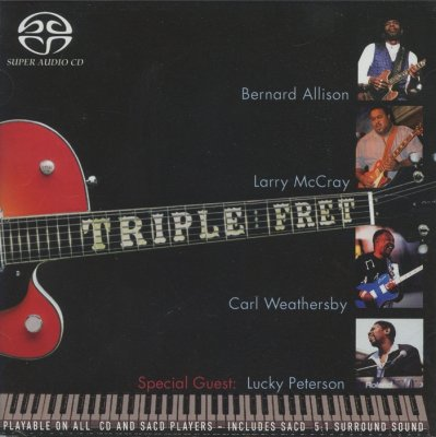 Bernard Allison, Larry McCray, Carl Weathersby, Lucky Peterson - Triple Fret (2005) SACD-R