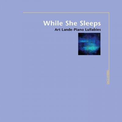 Art Lande - While She Sleeps: Piano Lullabies (2008) SACD-R
