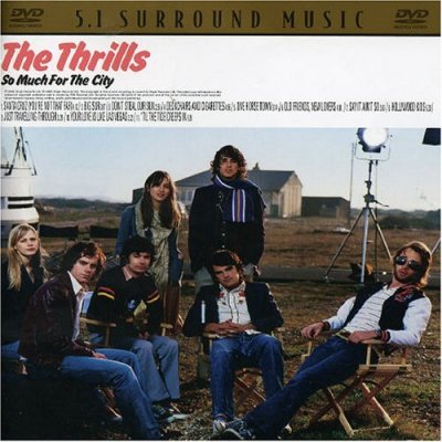 The Thrills - So Much For The City (2005) DVD-Audio