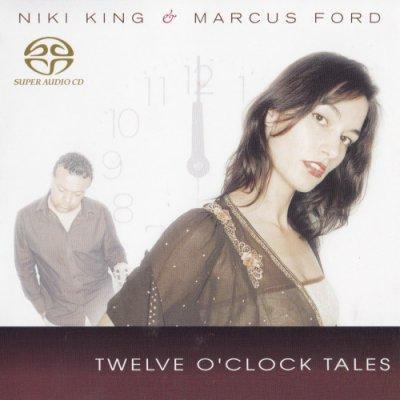 Niki King & Marcus Ford - Twelve O'Clock Tales (2007) SACD-R