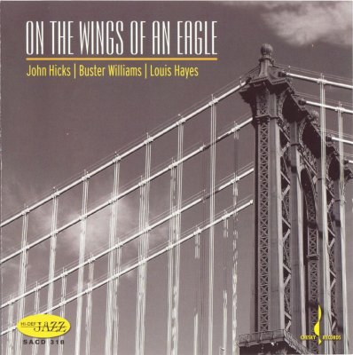 John Hicks, Buster Williams, Louis Hayes - On The Wings of an Eagle (2006) SACD-R