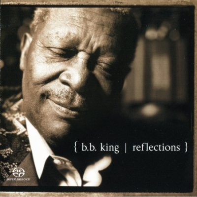 B. B. King - Reflections (2003) SACD-R