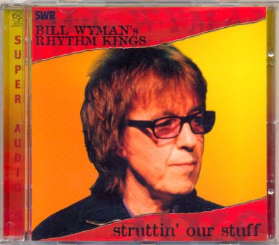 Bill Wyman's Rhythm Kings ‎- Struttin' Our Stuff (2004) SACD-R