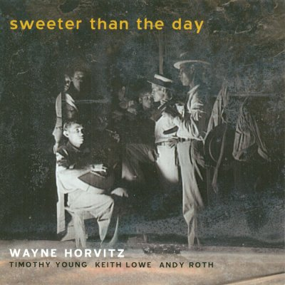 Wayne Horvitz ‎- Sweeter Than The Day (2001) SACD-R