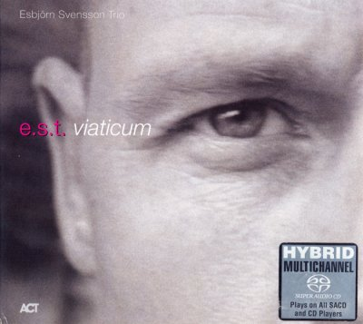 Esbjörn Svensson Trio (E.S.T.) - Viaticum (2005) SACD-R