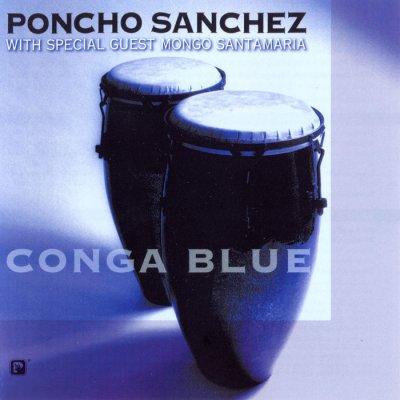 Poncho Sanchez - Conga Blue (2003) SACD-R